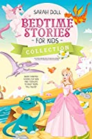 BEDTIME STORIES FOR KIDS COLLECTION The magic unicorn and the beautiful princess, the world of dinosaurs, fantastic dragon. Fantasy Stories for Children and Toddlers to Help Them Fall Asleep and Relax