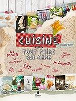 Cuisine - Tout faire soi-même de Raphaële VIDALING
