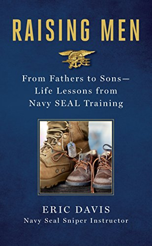 Compare Textbook Prices for Raising Men: From Fathers to Sons: Life Lessons from Navy SEAL Training Reprint Edition ISBN 9781250129901 by Davis, Eric,Santorelli, Dina