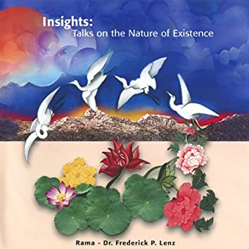 Insights: Talks on the Nature of Existence
