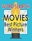 Movies Word Search Best Picture Winners: Hollywood Movies Puzzle Book for Adults and Teen Puzzlers, Activity Gifts for Movie Lovers