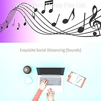 Exquisite Social Distancing (Sounds)