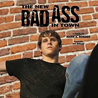 The New Bad Ass in Town                   By:                                                                                                                                 Mark A. Roeder                               Narrated by:                                                                                                                                 Joe DiNozzi                      Length: 7 hrs and 23 mins     25 ratings     Overall 4.2