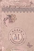 My Prayer Journal, AGAPE: unconditional LOVE of God : M: 3 Month Prayer Journal Initial M Monogram : Decorated Interior : Dusty Mauve Design