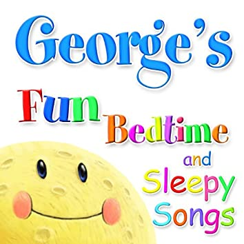 Fun Bedtimes and Sleepy Songs For George