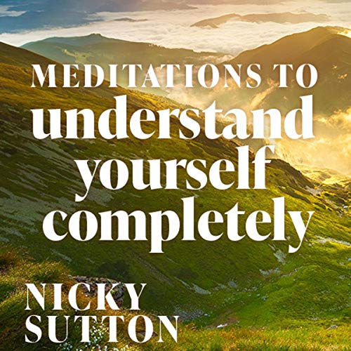 Meditations to Understand Yourself Completely cover art