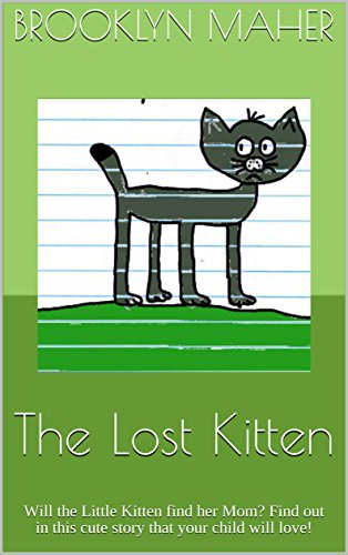 The Lost Kitten: Will the Little Kitten find her Mom? Find out in this cute story that your child will love! (Bubbles the Cat Book 1) (English Edition)