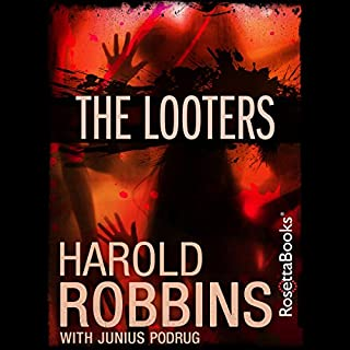The Looters                   By:                                                                                                                                 Harold Robbins,                                                                                        Junius Podrug                               Narrated by:                                                                                                                                 Pam Ward                      Length: 11 hrs and 21 mins     1 rating     Overall 5.0