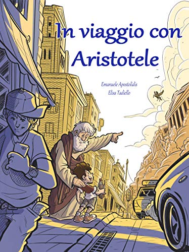 In viaggio con Aristotele. Memorie di un padre alla ricerca della Grecia più autentica