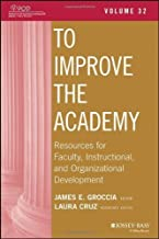 To Improve the Academy: Resources for Faculty, Instructional, and Organizational Development, Volume 32 (2013-10-14)