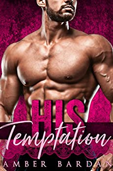 His Temptation by [Amber Bardan]