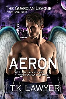 [T.K. Lawyer]のAeron: Book Four - The Guardian League (English Edition)