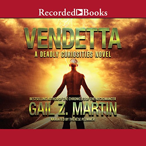 Vendetta     Deadly Curiosities, Book 2              By:                                                                                                                                 Gail Z. Martin                               Narrated by:                                                                                                                                 Therese Plummer                      Length: 13 hrs and 42 mins     23 ratings     Overall 4.2