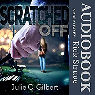 Scratched Off                   By:                                                                                                                                 Julie C. Gilbert                               Narrated by:                                                                                                                                 Rick Struve                      Length: 8 hrs and 53 mins     3 ratings     Overall 5.0