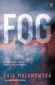 Fog by [Kaja Malanowska, Bill Johnston]