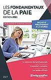 Les fondamentaux de la paie 2021 - Notions essentielles - textes officiels