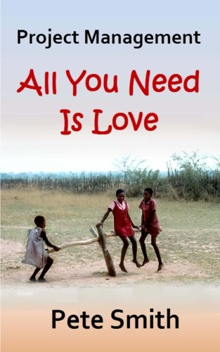 Project Management: All You Need Is Love