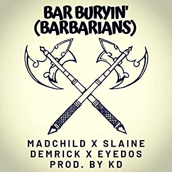 Bar Buryin' (Barbarians) [feat. Madchild, Slaine & Demrick]