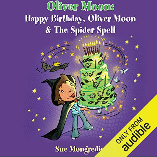 Happy Birthday, Oliver Moon & Oliver Moon and the Spider Spell                   By:                                                                                                                                 Sue Mongredien                               Narrated by:                                                                                                                                 Glen McCready                      Length: 1 hr and 40 mins     2 ratings     Overall 4.5