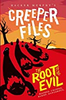 Creeper Files: The Root of all Evil (Creeper Files 1)