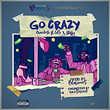 Go Crazy (feat. Shiffy & Lello)
