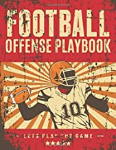 Football Offense Playbook: Youth Coaching Notebook, Blank Field Pages, Calendar, Game Statistics, Roster