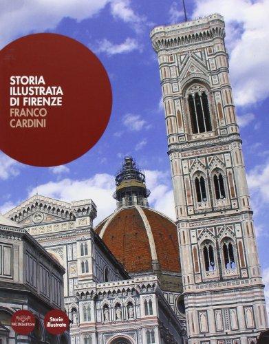 Storia illustrata di Firenze. Ediz. illustrata