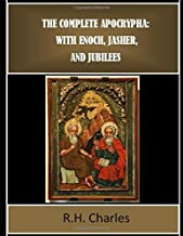 The Complete Apocrypha: with Enoch, Jasher, and Jubilees