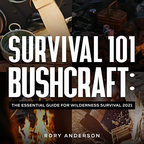 Survival 101 Bushcraft and Survival 101 Beginner's Guide 2020 cover art