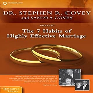 The 7 Habits of Highly Effective Marriage                   Written by:                                                                                                                                 Stephen R. Covey                               Narrated by:                                                                                                                                 Stephen R. Covey,                                                                                        Sandra Covey,                                                                                        John MR Covey,                   and others                 Length: 2 hrs and 26 mins     Not rated yet     Overall 0.0