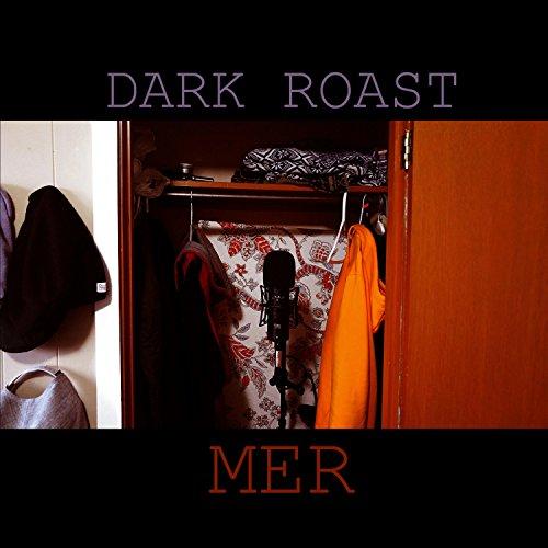 Dark Roast [Explicit]
