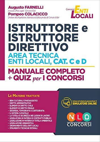 Istruttore e istruttore direttivo area tecnica enti locali, cat. C e D. Manuale completo + quiz per i concorsi. Con software di simulazione