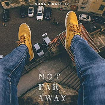Not Far Away (feat. Victor Sampson)