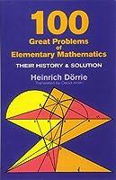 100 Great Problems of Elementary Mathematics (Dover Books on Mathematics)