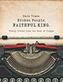 Dark Times. Broken People. FAITHFUL KING.: Timely Truths from the Book of Judges
