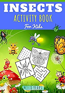 Insects activity book: Bugs Activity Book For kids Age 4 - 8 Years Girls & Boys | Kindergarten Workbook, 94 activities and...