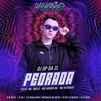 Pedrada (feat. Mc 7 Belo, Mc Nando Dk, Mc Kitinho, Dj W-Beatz, DJ DN, Megabaile Do Areias, DJ Tezinho, Dj Ery, DJ Douglinhas & JC NO BEAT) (Mansão Funk Rave)