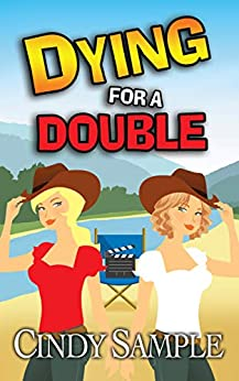 Dying for a Double (Laurel McKay Mysteries Book 8) by [Cindy Sample]