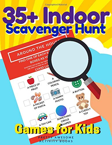 35+ Indoor Scavenger Hunt Games for Kids: Perfect Boredom Buster Treasure Hunt - Rainy Day Activities for Kids
