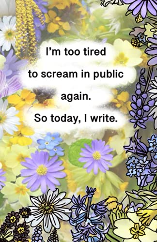 Can't Scream in Public so I Write Lined Notebook 200+ pages, 5.5x8.5