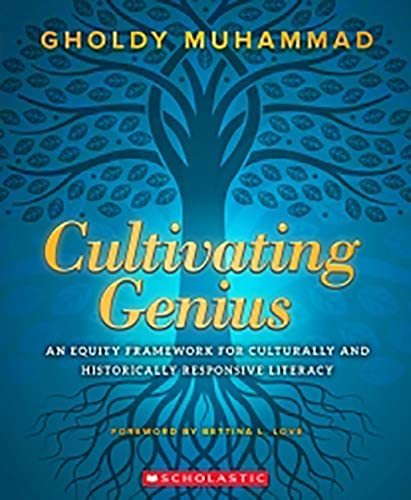 Cultivating Genius An Equity Framework for Culturally and Historically Responsive Literacy product image