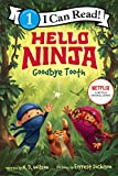 Hello, Ninja. Goodbye, Tooth! (I Can Read Level 1)