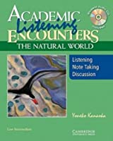 Academic Listening Encounters: The Natural World, Low Intermediate Student's Book with Audio CD: Listening, Note Taking, and Discussion (Academic Listening Encounters Series)