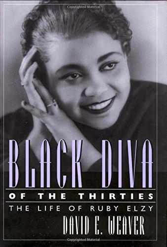 Black Diva of the Thirties: The Life of Ruby Elzy (Willie Morris Book in Memoir and Biography)