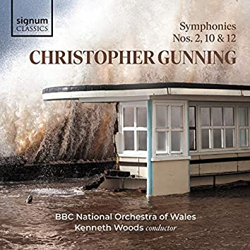 Christopher Gunning: Symphonies 10, 2 and 12