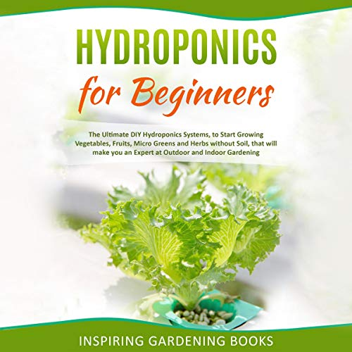 Hydroponics for Beginners Audiobook By Inspiring Gardening Books cover art