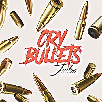Cry Bullets