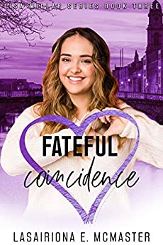Fateful Coincidence (The Lisa Millar Series Book 3) by [Lasairiona McMaster]