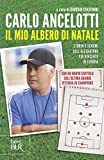 Il mio Albero di Natale: Storia e schemi dell'allenatore più vincente d'Europa (Italian Edition)