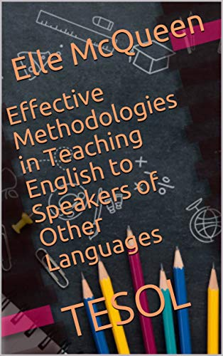 Effective Methodologies in Teaching English to Speakers of Other Languages: TESOL (English Edition)